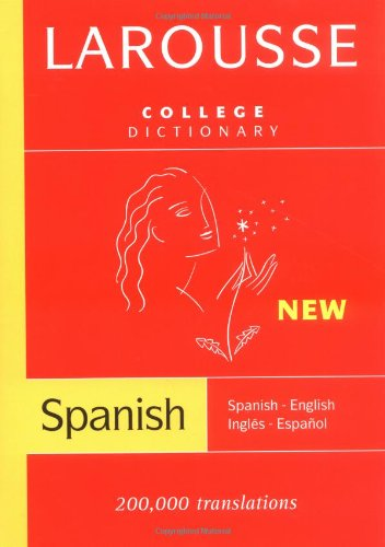 Larousse College Dictionary:  Spanish-English / Ingles-Espanol (Spanish and English Edition)