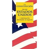 La Constitucion de los Estados Unidos: E Informacion Fascinante al Respecto