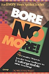 Bore No More! 70 Creative Ways to Involve Your Audience in Unforgettable Bible Teaching! Paperback