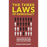 The Three Laws of Democracy: The Unification of Individualism and Collectivism