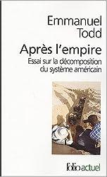 Après l'empire: Essai sur la décomposition du système américain