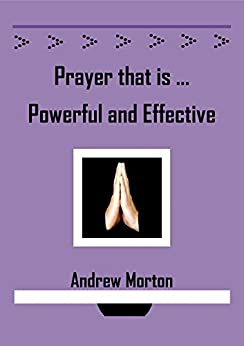 Prayer that is Powerful and Effective by [Morton, Andrew]