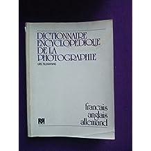 Dictionnaire encyclopédique de la photographie : français, anglais, allemand