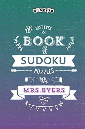 The Best Ever Book of Sudoku Puzzles for Mrs. Byers