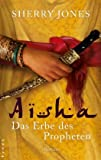 Aisha. Das Erbe des Propheten: Roman