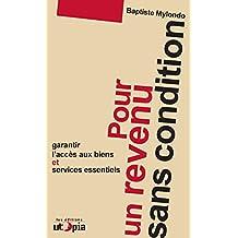 Pour un revenu sans condition: Garantir l'accès aux biens et services essentiels (Controverses) (French Edition)
