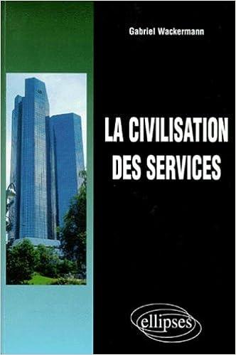Télécharger en ligne La civilisation des services pdf