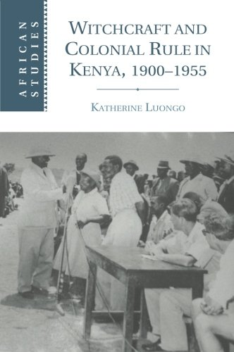 Read Online Witchcraft and Colonial Rule in Kenya, 1900-1955 (African Studies) pdf epub