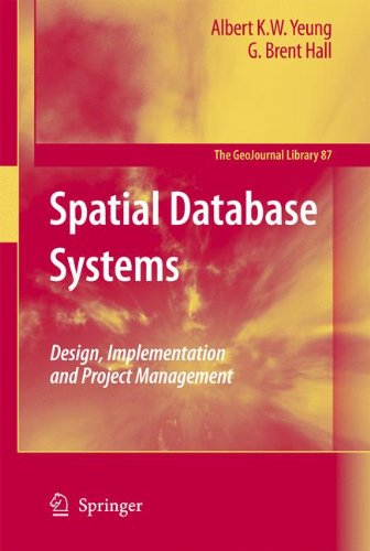 Spatial Database Systems: Design, Implementation and Project Management (GeoJournal Library) by Brand: Springer