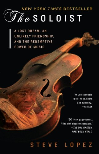 Search : The Soloist: A Lost Dream, an Unlikely Friendship, and the Redemptive Power of Music
