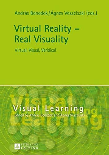 Virtual Reality - Real Visuality: Virtual, Visual, Veridical