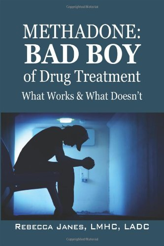 Methadone: Bad Boy of Drug Treatment: What Works & What Doesn't PDF