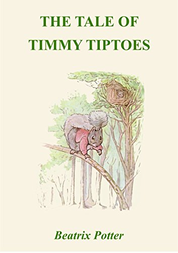 The Tale Of Timmy Tiptoes Illustrated Kindle Edition By