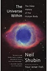 (The Universe Within: The Deep History of the Human Body) [By: Shubin, Neil] [Oct, 2013] Paperback