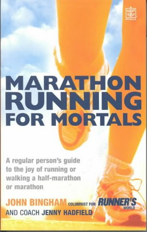 Marathon Running For Mortals: An ordinary mortal's guide to the joy of running or walking a marathon or half-marathon pdf