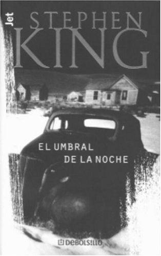 El Umbral de la Noche (Los Jet De Plaza & Janes. Biblioteca De Stephen King. 102, 3.) (Spanish - Stores King Plaza