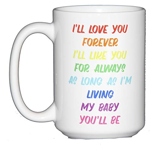 (I'll Love You Forever, I'll Like You for Always, As Long As I'm Living, My Baby You'll Be Coffee Mug)