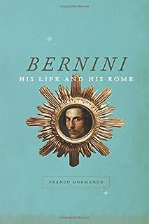 Book Cover: Bernini: His Life and His Rome
