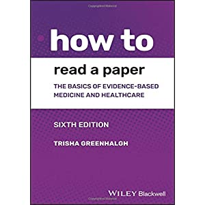 How to Read a Paper: The Basics of Evidence-based Medicine and Healthcare Paperback – 19 April 2019