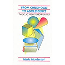 From Childhood to Adolescence (The Clio Montessori Series)