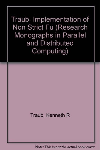 Implementation of Non-Strict Functional Programming Languages (Research Monographs in Parallel and Distributed Computing)