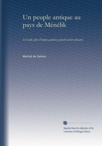 - Un peuple antique au pays de Ménélik: les Galla (dits d'origine gauloise) grande nation africaine (French Edition)