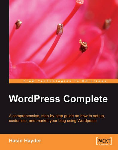 Download WordPress Complete: A comprehensive, step-by-step guide on how to set up, customize, and market your blog using WordPress pdf