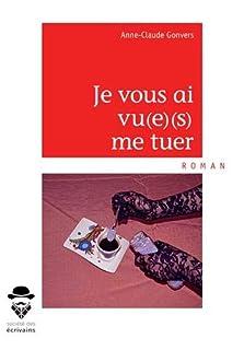 Je vous ai vu(e)(s) me tuer, Gonvers, Anne-Claude
