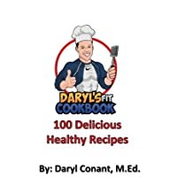 Daryl's FIT Cookbook: Healthy Nutritious Recipes