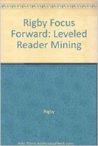 Read Online Rigby Focus Forward: Leveled Reader 10pk Mining pdf