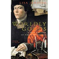Worldly Goods: New History of the Renaissance