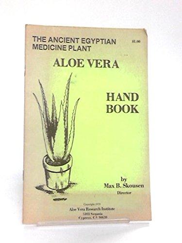 Aloe vera handbook: The ancient Egyptian medicine plant