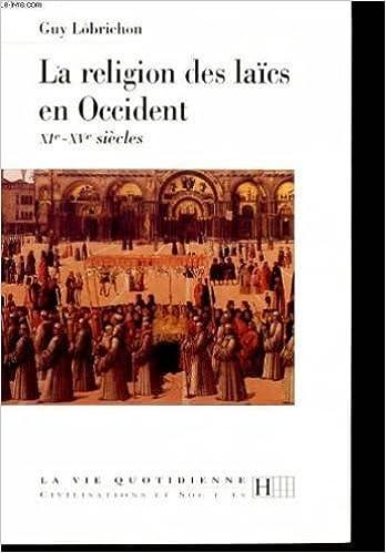 Lire La religion des laïcs en Occident : XIe-XVe siècles pdf