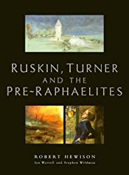 RUSKIN TURNER AND THE PRERAPHAELITS