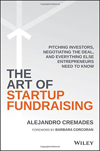 Buy cheap the art startup fundraising pitching investors negotiating deal and everything else entrepreneurs need know