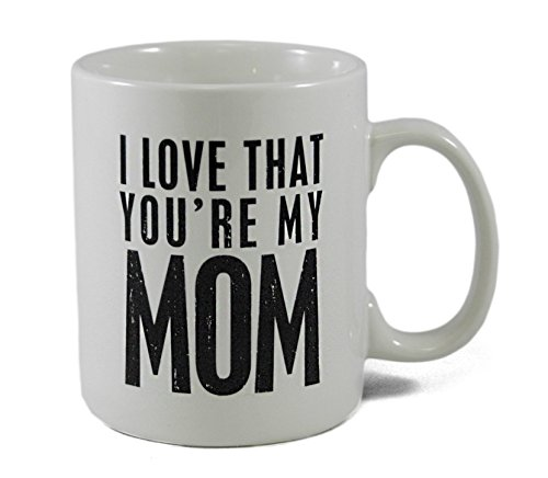 Primitives By Kathy 27488 Stoneware Coffee Mug, 20-Ounce, I Love That You're My Mom