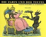 Die Zarin und der Teufel : Europaische Russlandbilder aus vier Jahrhunderten, H. Goltz, 3515083308