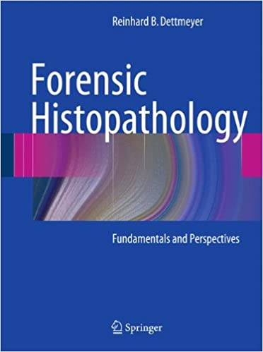 Forensic Histopathology: Fundamentals and Perspectives
