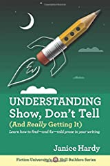 Understanding Show, Don't Tell: And Really Getting It Paperback