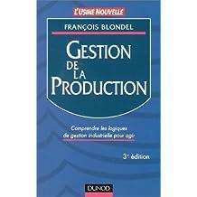 Gestion de la production - comprendre les logiques de gestion industrielle pour agir