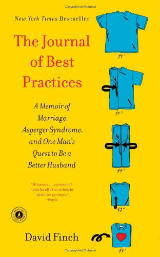 The Journal of Best Practices: A Memoir of Marriage, Asperger Syndrome, and One Man's Quest to Be a Better Husband by Scribner