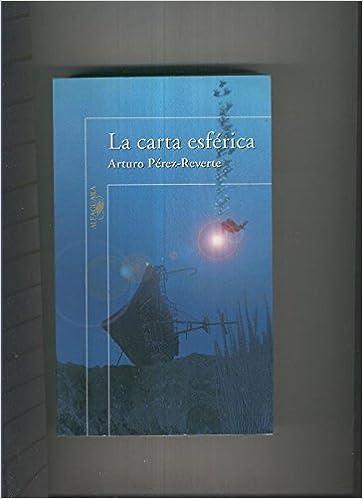 Amazon.com: La carta esferica: Arturo Perez Reverte: Books