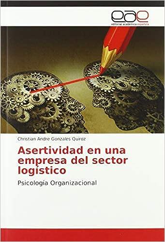 Livre pdf gratuit a telecharger en francais Asertividad en una empresa del sector logístico: Psicología Organizacional