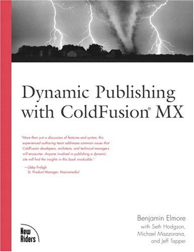 Dynamic Publishing with ColdFusion MX by Brand: New Riders Press