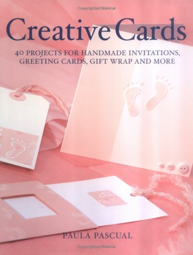 Creative Cards: 40 Projects for Handmade Invitations, Greeting Cards, Gift Wrap and More by Brand: Firefly Books