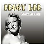 Shady Lady Bird by Peggy Lee