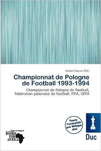 Télécharger en ligne Championnat de Pologne de Football 1993-1994 epub, pdf