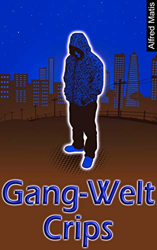 Gang-Welt: Crips (German Edition) - Kindle edition by Alfred