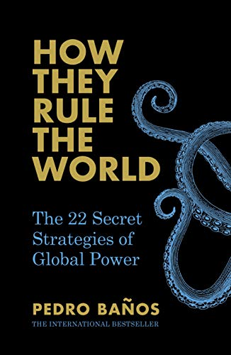How They Rule the World: The Secret Strategies of World Power (Rules Of The World)