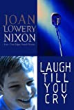Laugh till You Cry, Joan Lowery Nixon, 0385730276